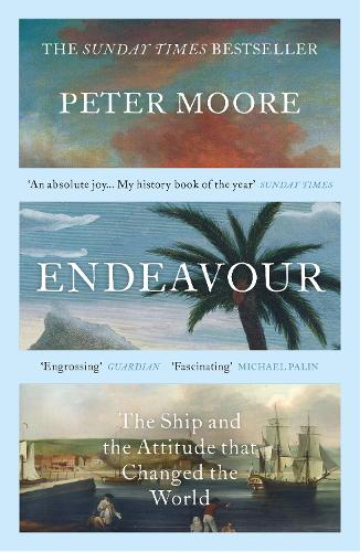 Endeavour: The Ship and the Attitude that Changed the World (Paperback)