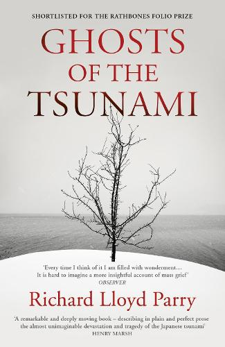 Ghosts of the Tsunami: Death and Life in Japan (Paperback)
