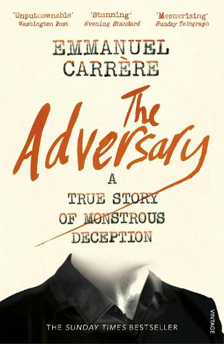 The Adversary: A True Story of Monstrous Deception (Paperback)