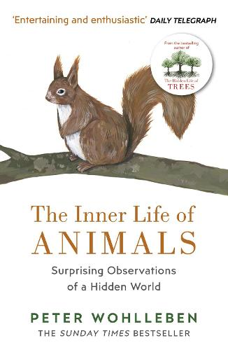 The Inner Life of Animals: Surprising Observations of a Hidden World (Paperback)