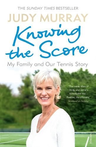 Knowing the Score: My Family and Our Tennis Story (Paperback)