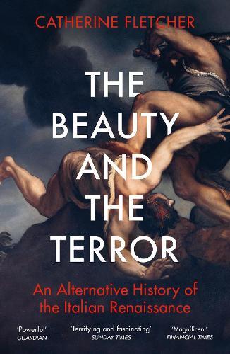 The Beauty and the Terror: An Alternative History of the Italian Renaissance (Paperback)