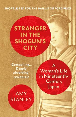Stranger in the Shogun's City: A Woman's Life in Nineteenth-Century Japan (Paperback)