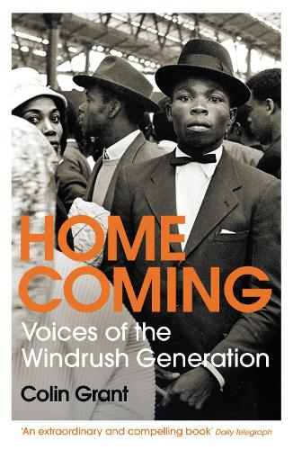 Homecoming: Voices of the Windrush Generation (Paperback)
