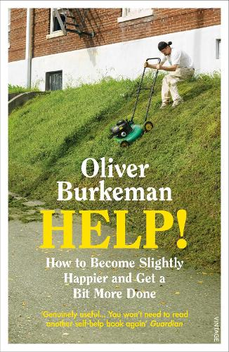 HELP!: How to Become Slightly Happier and Get a Bit More Done (Paperback)