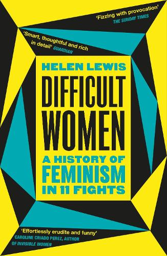 Difficult Women: A History of Feminism in 11 Fights (The Sunday Times Bestseller) (Paperback)