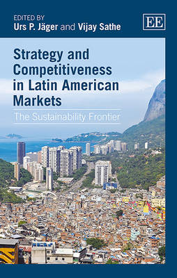 Strategy and Competitiveness in Latin American Markets: The Sustainability Frontier (Hardback)