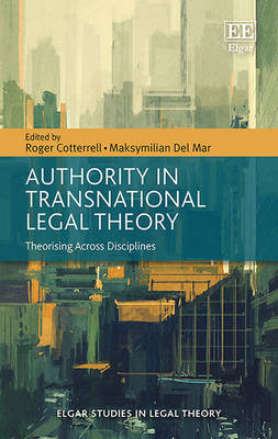 Authority in Transnational Legal Theory: Theorising Across Disciplines - Elgar Studies in Legal Theory (Hardback)