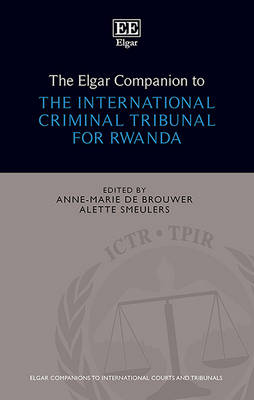 The Elgar Companion to the International Criminal Tribunal for Rwanda - Elgar Companions to International Courts and Tribunals Series (Hardback)