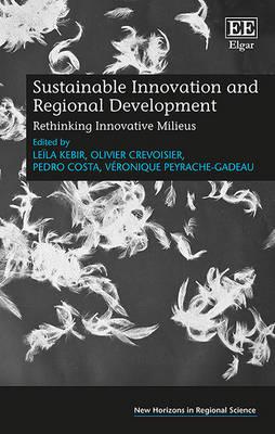 Sustainable Innovation and Regional Development: Rethinking Innovative Milieus - New Horizons in Regional Science Series (Hardback)