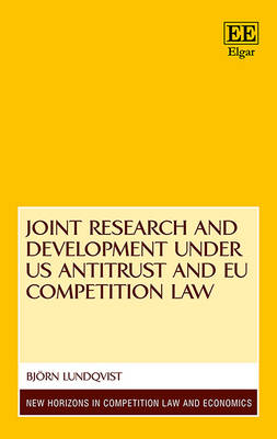 Joint Research and Development Under Us Antitrust and Eu Competition Law - New Horizons in Competition Law and Economics Series (Hardback)