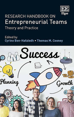 Research Handbook on Entrepreneurial Teams: Theory and Practice - Research Handbooks in Business and Management Series (Hardback)