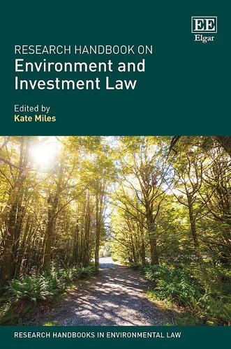Research Handbook on Environment and Investment Law - Research Handbooks in Environmental Law Series (Hardback)