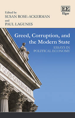 Greed, Corruption, and the Modern State: Essays in Political Economy (Hardback)