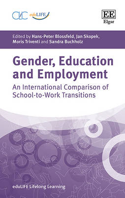 Gender, Education and Employment: An International Comparison of School-to-Work Transitions - Edulife Lifelong Learning Series (Hardback)