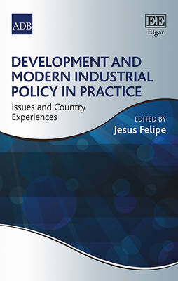 Development and Modern Industrial Policy in Practice: Issues and Country Experiences (Hardback)