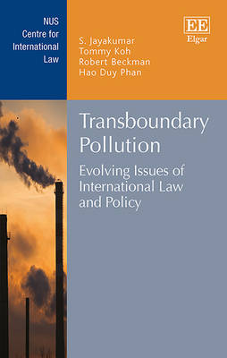 Transboundary Pollution: Evolving Issues of International Law and Policy - NUS Centre for International Law Series (Hardback)