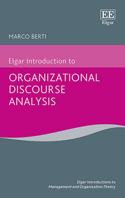 Elgar Introduction to Organizational Discourse Analysis - Elgar Introductions to Management and Organization Theory Series (Hardback)