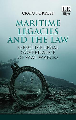Maritime Legacies and the Law: Effective Legal Governance of WWI Wrecks (Hardback)
