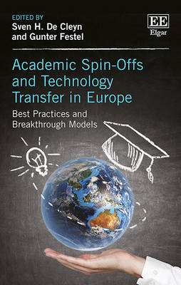 Academic Spin-Offs and Technology Transfer in Europe: Best Practices and Breakthrough Models (Hardback)