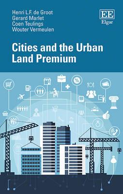 Cities and the Urban Land Premium (Hardback)