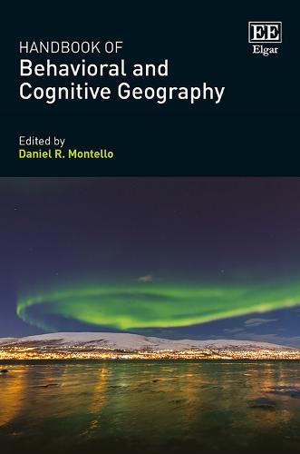 Handbook of Behavioral and Cognitive Geography (Hardback)