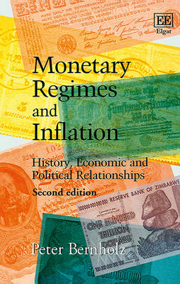 Monetary Regimes and Inflation: History, Economic and Political Relationships (Hardback)