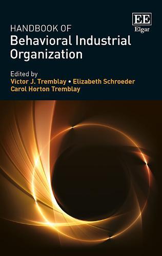 Handbook of Behavioral Industrial Organization (Hardback)