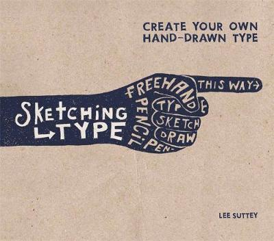 Sketching Type: Create Your Own Hand-Drawn Type (Paperback)