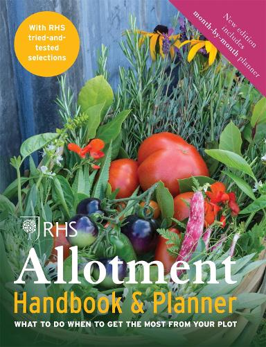 RHS Allotment Handbook & Planner: What to do when to get the most from your plot (Paperback)