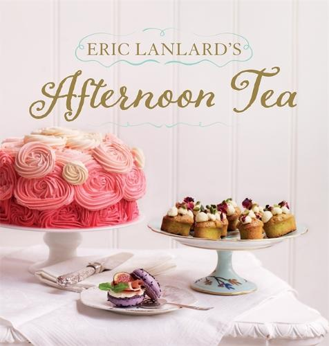 Eric Lanlard's Afternoon Tea (Hardback)