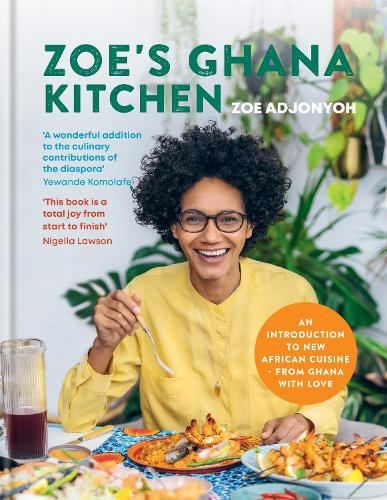 Zoe's Ghana Kitchen: An Introduction to New African Cuisine - from Ghana with Love (Hardback)