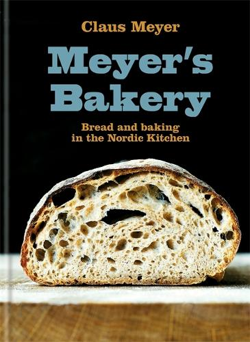 Meyer's Bakery: Bread and Baking in the Nordic Kitchen (Hardback)