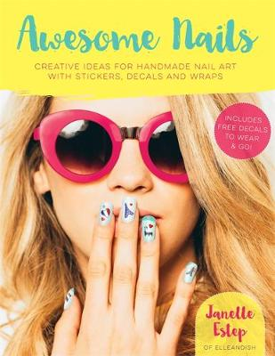 Awesome Nails: Creative ideas for handmade nail art with stickers, decals and wraps (Paperback)