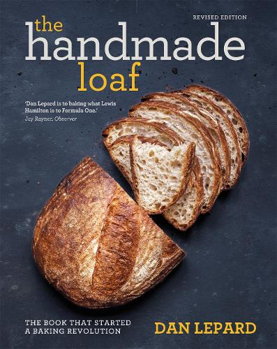 The Handmade Loaf: The book that started a baking revolution (Paperback)