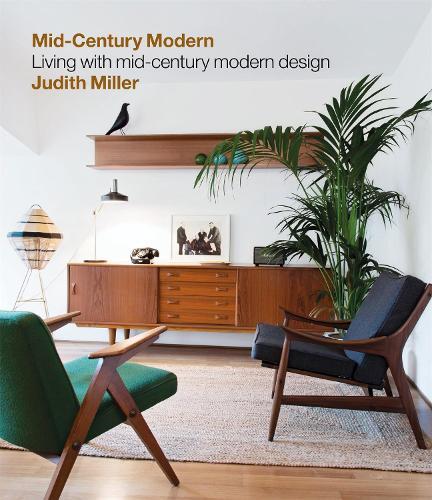 Miller's Mid-Century Modern: Living with Mid-Century Modern Design (Hardback)