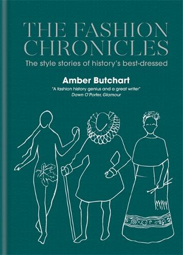 The Fashion Chronicles: The style stories of history's best dressed (Hardback)