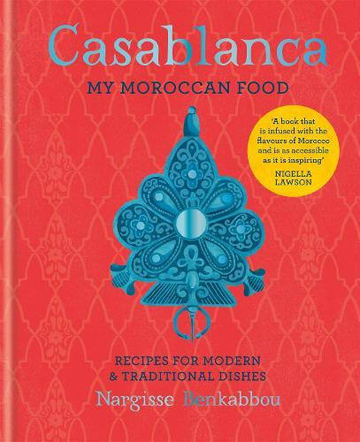 Casablanca: My Moroccan Food (Hardback)