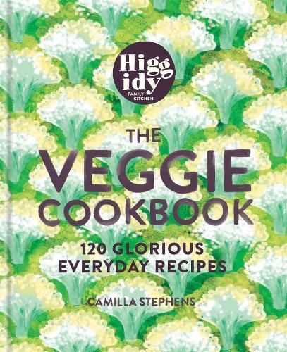 Higgidy - The Veggie Cookbook: 120 glorious everyday recipes (Hardback)