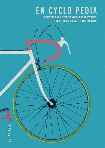 En Cyclo Pedia: Everything you need to know about cycling, from the essential to the obscure (Paperback)