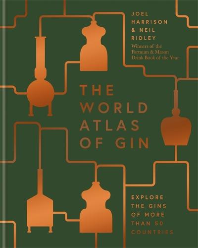 The World Atlas of Gin: Explore the gins of more than 50 countries (Hardback)