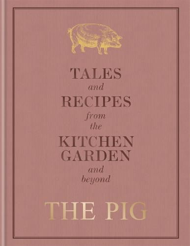 The Pig: Tales and Recipes from the Kitchen Garden and Beyond (Hardback)