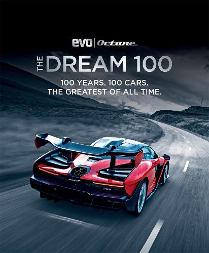 The Dream 100 from evo and Octane: 100 years. 100 cars. The greatest of all time. (Hardback)