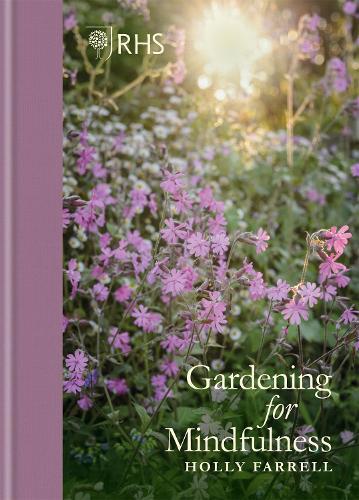 RHS Gardening for Mindfulness (Hardback)