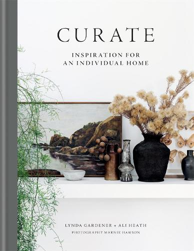 Curate: Inspiration for an Individual Home (Hardback)