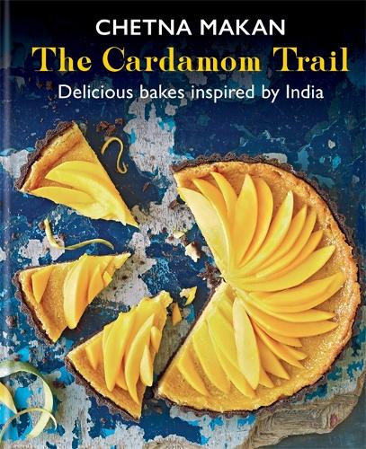 The Cardamom Trail: Delicious bakes inspired by India (Hardback)