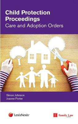 Child Protection Proceedings: Care and Adoption Orders (Paperback)