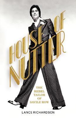 House of Nutter: The Rebel Tailor of Savile Row (Hardback)