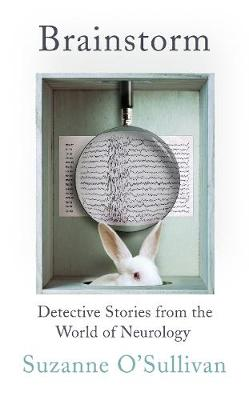 Brainstorm: Detective Stories From the World of Neurology (Hardback)