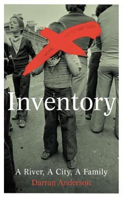 Inventory: A River, A City, A Family (Hardback)